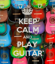KEEP CALM AND PLAY GUITAR - Personalised Poster large