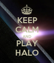 KEEP CALM AND PLAY HALO - Personalised Poster large