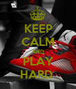KEEP CALM AND PLAY HARD  - Personalised Poster large