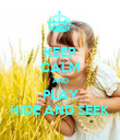 KEEP CALM AND PLAY HIDE AND SEEK - Personalised Poster large