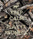 KEEP CALM AND PLAY IT  REDNECK - Personalised Poster large