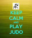 KEEP CALM AND PLAY JUDO - Personalised Poster large