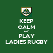 KEEP CALM AND PLAY LADIES RUGBY - Personalised Poster large