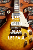 KEEP CALM AND PLAY LES PAUL - Personalised Poster large