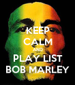 KEEP CALM AND PLAY LIST BOB MARLEY - Personalised Poster large