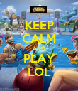 KEEP CALM AND PLAY LOL - Personalised Poster large