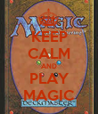 KEEP CALM AND PLAY MAGIC - Personalised Poster small