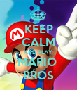 KEEP CALM AND PLAY  MARIO  BROS - Personalised Poster large