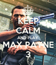 KEEP CALM AND PLAY  MAX PAYNE 3 - Personalised Poster large