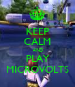 KEEP CALM AND PLAY MICROVOLTS - Personalised Poster large
