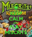 KEEP CALM AND PLAY MISCRITS - Personalised Poster large