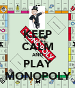 KEEP CALM AND PLAY MONOPOLY - Personalised Poster large