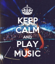 KEEP CALM AND PLAY MUSIC - Personalised Poster large