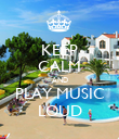 KEEP CALM AND PLAY MUSIC LOUD - Personalised Poster large