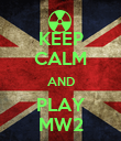 KEEP CALM AND PLAY MW2 - Personalised Poster large