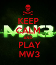KEEP CALM AND   PLAY   MW3 - Personalised Poster large