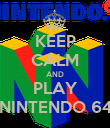 KEEP CALM AND PLAY NINTENDO 64 - Personalised Poster large