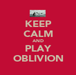 KEEP CALM AND PLAY OBLIVION - Personalised Poster large