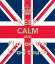 KEEP CALM AND Play on the I Pod touch - Personalised Poster large