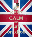 KEEP CALM AND play  on xbox - Personalised Poster large