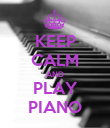 KEEP CALM AND PLAY PIANO - Personalised Poster large
