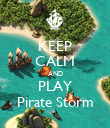 KEEP CALM AND PLAY Pirate Storm - Personalised Poster large