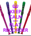 KEEP CALM AND PLAY RECORDER - Personalised Poster large