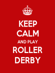 KEEP CALM AND PLAY ROLLER DERBY - Personalised Poster large
