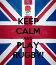 KEEP CALM AND PLAY RUGBY! - Personalised Poster large