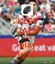 KEEP CALM AND play rugby!! - Personalised Poster large