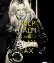 KEEP CALM AND PLAY SAX - Personalised Poster large