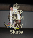 KEEP CALM AND PLAY Skate - Personalised Poster small