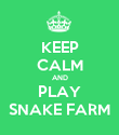 KEEP CALM AND PLAY SNAKE FARM - Personalised Poster large