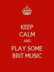 KEEP CALM AND PLAY SOME BRIT MUSIC - Personalised Poster large