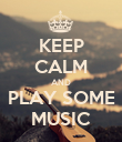 KEEP CALM AND PLAY SOME MUSIC - Personalised Poster large