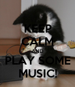 KEEP CALM AND PLAY SOME MUSIC! - Personalised Poster large