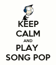 KEEP CALM AND PLAY  SONG POP - Personalised Poster large