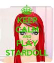 KEEP CALM AND PLAY STARDOLL - Personalised Poster large