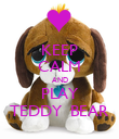 KEEP CALM AND PLAY TEDDY  BEAR - Personalised Poster large
