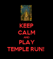 KEEP CALM AND PLAY TEMPLE RUN!  - Personalised Poster large