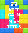 KEEP CALM AND PLAY TETRIS - Personalised Poster large