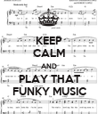 KEEP CALM AND PLAY THAT FUNKY MUSIC - Personalised Poster large