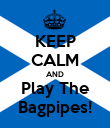 KEEP CALM AND Play The Bagpipes! - Personalised Poster large
