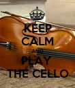 KEEP CALM AND PLAY  THE CELLO - Personalised Poster large