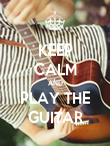KEEP CALM AND PLAY THE GUITAR - Personalised Poster large