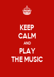 KEEP CALM AND PLAY THE MUSIC - Personalised Poster large