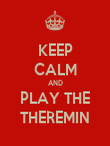 KEEP CALM AND PLAY THE THEREMIN - Personalised Poster large