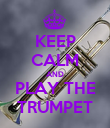 KEEP CALM AND PLAY THE TRUMPET - Personalised Poster large
