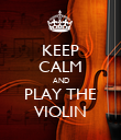KEEP CALM AND PLAY THE VIOLIN - Personalised Poster large