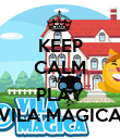 KEEP CALM AND PLAY VILA MÁGICA - Personalised Poster large